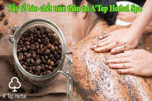 Tẩy Tế Bào Chết Bằng Cà Phê Tại A'Tep Herbal Spa